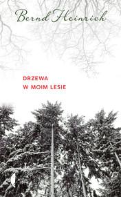 okładka Drzewa w moim lesie, Ebook | Bernd Heinrich
