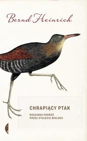 okładka Chrapiący ptak, Ebook | Bernd Heinrich