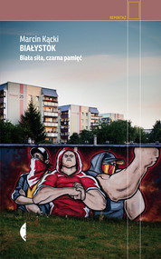 okładka Białystok, Ebook | Marcin Kącki