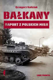 okładka Bałkany, Ebook | Grzegorz Kaliciak