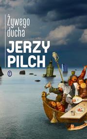 okładka Żywego ducha, Ebook | Jerzy Pilch