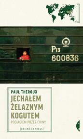 okładka Jechałem Żelaznym Kogutem, Ebook | Paul Theroux