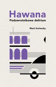 okładka Hawana, Ebook | Mark Kurlansky
