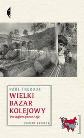 okładka Wielki bazar kolejowy, Ebook | Paul Theroux