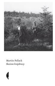 okładka Skażone krajobrazy, Ebook | Martin Pollack