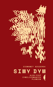 okładka Siwy dym, Ebook | Ziemowit Szczerek