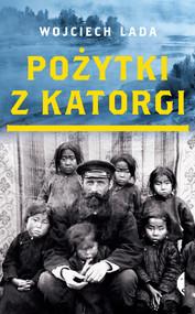 okładka Pożytki z katorgi, Ebook | Wojciech Lada