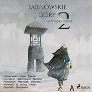 okładka Tarnowskie góry fantastycznie 2, Audiobook | Praca Zbiorowa