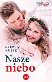 okładka Nasze niebo, Książka | Sylwia Kubik