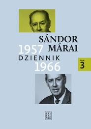 okładka Dziennik 1957-1966 t. 3, Książka | Sándor Márai