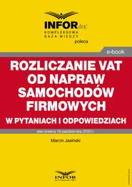 okładka Rozliczanie VAT od napraw samochodów firmowych w pytaniach i odpowiedziach, Ebook | Marcin Jasiński