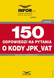 okładka 150 odpowiedzi na pytania o kody w JPK_VAT, Ebook | Praca Zbiorowa