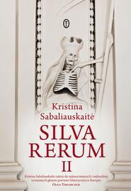 okładka Silva Rerum II, Ebook | Kristina Sabaliauskaitė