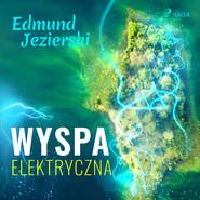 okładka Wyspa elektryczna, Audiobook | Edmund Jezierski