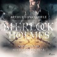 okładka Wspomnienia Sherlocka Holmesa, Audiobook   Arthur Conan Doyle