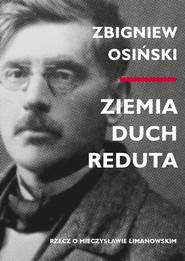 okładka Ziemia - duch - Reduta Rzecz o Mieczysławie Limanowskim, Książka   Zbigniew Osiński