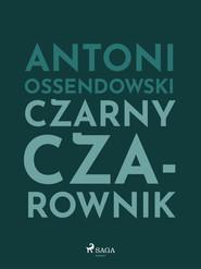 okładka Czarny Czarownik, Ebook   Antoni Ossendowski