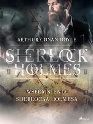 okładka Wspomnienia Sherlocka Holmesa, Ebook   Arthur Conan Doyle