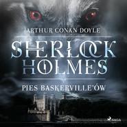 okładka Pies Baskerville ów, Audiobook   Arthur Conan Doyle