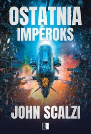 okładka Ostatnia Imperoks, Ebook | John Scalzi