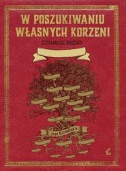 okładka W poszukiwaniu własnych korzeni Sztambuch rodziny, Książka   Rzymełka Jan