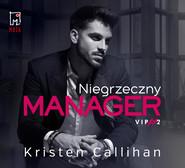 okładka Niegrzeczny manager, Audiobook | Kristen  Callihan