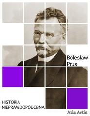 okładka Historia nieprawdopodobna, Ebook | Bolesław Prus