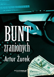okładka Bunt zranionych, Ebook | Artur Żurek