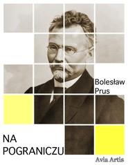 okładka Na pograniczu, Ebook | Bolesław Prus