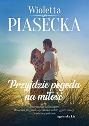 okładka Przyjdzie pogoda na miłość, Ebook | Piasecka Wioletta