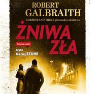 okładka Żniwa zła, Audiobook | Robert Galbraith