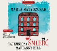 okładka Tajemnicza śmierć Marianny Biel, Audiobook | Marta Matyszczak