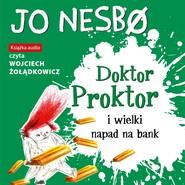 okładka Doktor Proktor i wielki napad na bank, Audiobook | Jo Nesbø