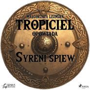 okładka Tropiciel opowiada: Syreni śpiew, Audiobook | Małgorzata Lisińska