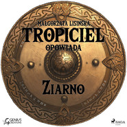 okładka Tropiciel opowiada: Ziarno, Audiobook | Małgorzata Lisińska