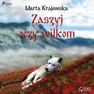 okładka Zaszyj oczy wilkom, Audiobook   Marta Krajewska