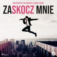 okładka Zaskocz mnie, Audiobook | Małgorzata Falkowska, Daria  Skiba