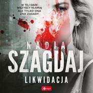 okładka Likwidacja, Audiobook | Nadia Szagdaj