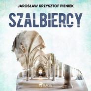okładka Szalbiercy, Audiobook | Jarosław Krzysztof Pieniek