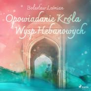 okładka Opowiadanie Króla Wysp Hebanowych, Audiobook | Bolesław  Leśmian