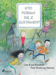 okładka Kto pobawi się z Gustawem?, Ebook   Line Kyed Knudsen