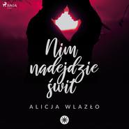 okładka Nim nadejdzie świt, Audiobook | Alicja Wlazło