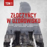 okładka Złoczyńcy w uzdrowisku - tom 1, Audiobook | Praca Zbiorowa