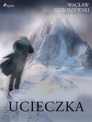 okładka Ucieczka, Ebook   Wacław Sieroszewski