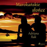 okładka Marokańskie słońce, Audiobook | Adriana  Rak