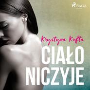 okładka Ciało niczyje, Audiobook | Krystyna Kofta