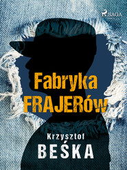 okładka Fabryka frajerów, Ebook | Krzysztof Beśka