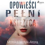 okładka Opowieści pełni księżyca, Audiobook | Monika Hołyk Arora