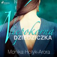 okładka Niepokorna dziedziczka, Audiobook | Monika Hołyk Arora