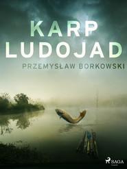 okładka Karp ludojad, Ebook | Przemysław Borkowski